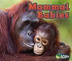 Mammal Babies (Acorn: Animal Babies) by…