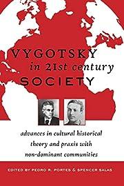 Vygotsky in 21st Century Society: Advances…