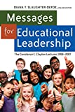 Messages for educational leadership : the Constance E. Clayton lectures, 1998-2007 / edited by Diana T. Slaughter-Defoe
