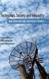 Technology, society and inequality : new horizons and contested futures / Erika Cudworth, Peter Senker and Kathy Walker, editors