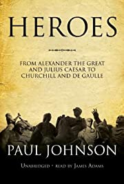 Heroes: From Alexander the Great and Julius…