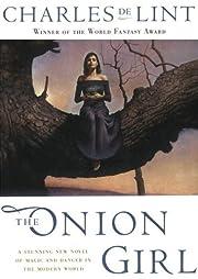 The Onion Girl (Library door de Lint