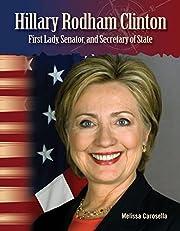 Hillary Clinton: First Lady, Senator, and…