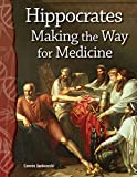 Hippocrates : making the way for medicine / Connie Jankowski