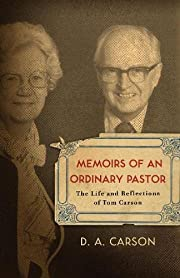 Memoirs of an Ordinary Pastor: The Life and…