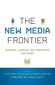 The New Media Frontier: Blogging, Vlogging,…