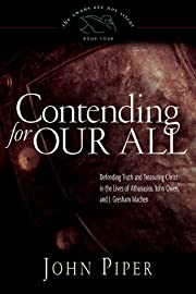 Contending for Our All: Defending Truth and…