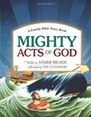 Mighty Acts of God: A Family Bible Story…
