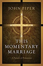 This Momentary Marriage: A Parable of…