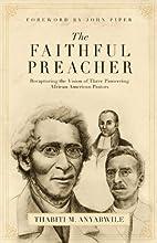 The Faithful Preacher (Foreword by John…