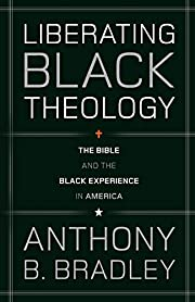 Liberating Black Theology: The Bible and the…
