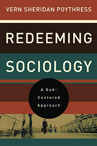 PDF] Redeeming Sociology: A God-Centered Approach | Free