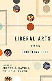 Liberal Arts for the Christian Life –…