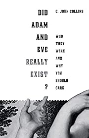 Did Adam and Eve Really Exist?: Who They…