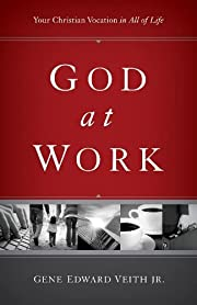 God at Work (Redesign): Your Christian…