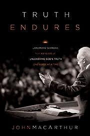 Truth Endures: Landmark Sermons from Forty…