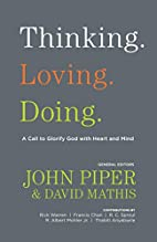 Thinking. Loving. Doing.: A Call to Glorify…