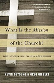 What Is the Mission of the Church?: Making…