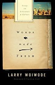 Words Made Fresh: Essays on Literature and…