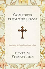 Comforts from the Cross (Redesign):…