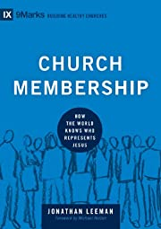 Church Membership: How the World Knows Who…