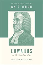 Edwards on the Christian Life: Alive to the…