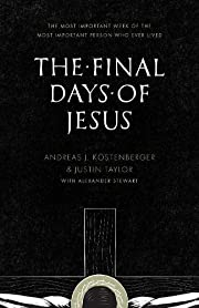 The Final Days of Jesus: The Most Important…