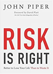 Risk Is Right: Better to Lose Your Life Than…
