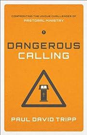 Dangerous calling : confronting the unique…