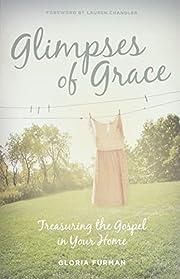 Glimpses of Grace: Treasuring the Gospel in…