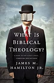 What Is Biblical Theology?: A Guide to the…