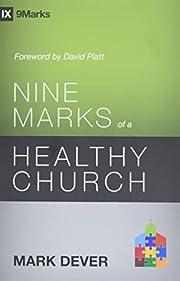 Nine Marks of a Healthy Church (3rd Edition)…