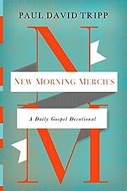 New Morning Mercies: A Daily Gospel…