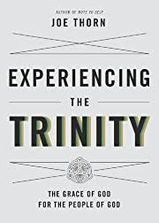 Experiencing the Trinity : the grace of God…
