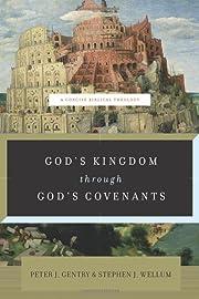 God's Kingdom through God's Covenants: A…
