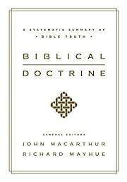 Biblical Doctrine: A Systematic Summary of…