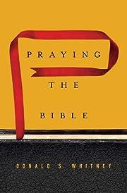 Praying the Bible av Donald S. Whitney