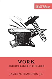 Work and Our Labor in the Lord (Short…