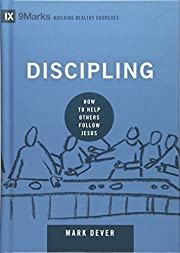 Discipling: How to Help Others Follow Jesus…