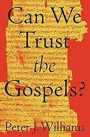 Can We Trust the Gospels? af Peter J.…