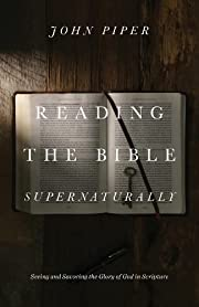 Reading the Bible Supernaturally: Seeing and…