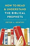 How to Read and Understand the Biblical Prophets book cover