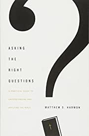 Asking the Right Questions: A Practical…