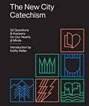 The New City Catechism: 52 Questions and…