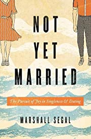 Not Yet Married: The Pursuit of Joy in…