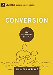 Conversion: How God Creates a People…
