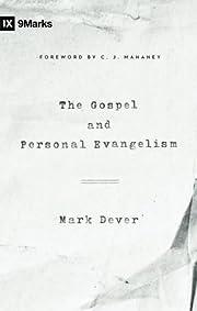 The Gospel and Personal Evangelism…
