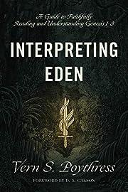 Interpreting Eden: A Guide to Faithfully…