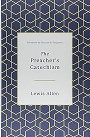The Preacher's Catechism av Lewis Allen