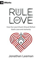 The rule of love : how the local church…